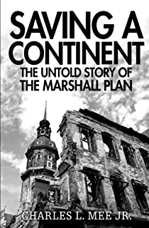 the marshall plan and the shaping of american strategy bruce d saving a continent the untold story of the marshall plan