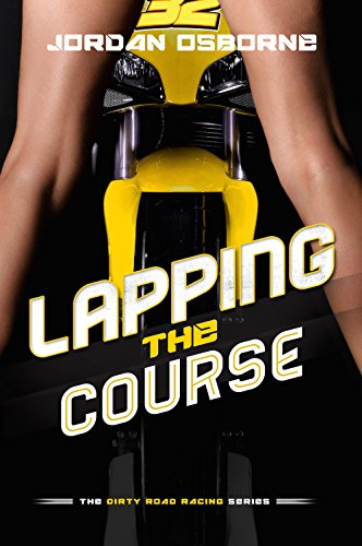 Lapping the Course (The Dirty Road Racing Series Book 3)