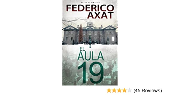 Amazon.com: El Aula 19 (Spanish Edition) eBook: Federico Axat: Kindle Store