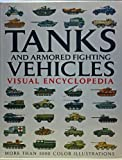Tanks and Armored Fighting Vehicles Visual Encyclopedia