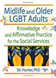 Midlife and Older LGBT Adults, Ski Hunter, 0789018357