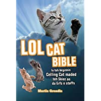 LOLcat Bible: In teh beginnin Ceiling Cat maded teh skiez An da Urfs n stuffs