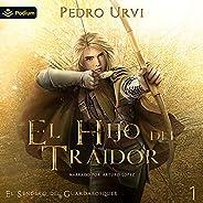 El Hijo del Traidor [The Traitor's Son]: El Sendero del Guardabosques, Libro 1 [Path of the Ranger, Boo