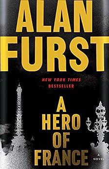 A Hero of France: A Novel by [Furst, Alan]
