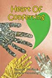 Heart of Conferring, Tanya M. Pfeiffer and Jennifer Wessberg, 1481755099