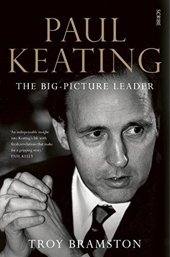 Paul Keating: the big-picture leader: - Head Big People