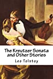 The Kreutzer Sonata and Other Stories, Leo Tolstoy, 1484875729