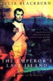 Front cover for the book The Emperor's Last Island: A Journey to St. Helena by Julia Blackburn