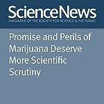 Promise and Perils of Marijuana Deserve More Scientific Scrutiny | Bruce Bower