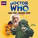 Doctor Who and the Leisure Hive Hörbuch von David Fisher Gesprochen von: Lalla Ward