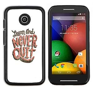 """Be-Star Único Patrón Plástico Duro Fundas Cover Cubre Hard Case Cover Para Motorola Moto E / XT1021 / XT1022 ( Nunca abandone Aprenda Estudio Blanco Rosa"""" )"""