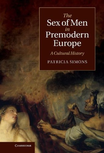 The Sex of Men in Premodern Europe: A Cultural History (Cambridge Social and Cultural Histories)