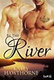 By the River (Elementals Book 1)