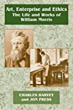 img - for Art, Enterprise and Ethics: Essays on the Life and Work of William Morris: The Life and Works of William Morris book / textbook / text book