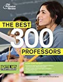 The Best 300 Professors, Princeton Review, 0375427589