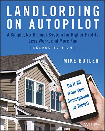 Landlording on AutoPilot: A Simple, No-Brainer System for Higher Profits, Less Work and More Fun (Do It All from Your Smartphone or Tablet!) (Best Cheap Tablet On The Market)