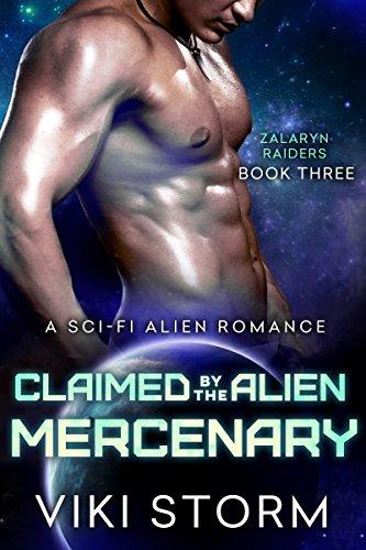 Claimed by the Alien Mercenary: A Sci-Fi Alien Romance (Zalaryn Raiders Book 3)