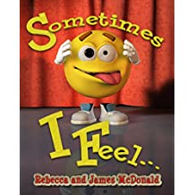 Sometimes I Feel...: A Book About Emotions and Feelings