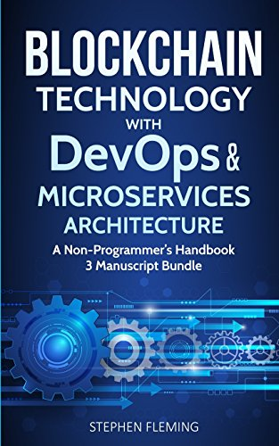 Blockchain Technology with Devops and Microservices Architecture: A Non-Programmer's Handbook by Stephen Fleming