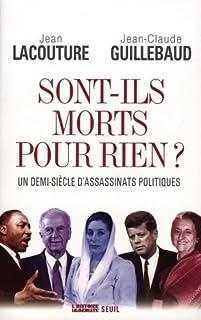 Sont-ils morts pour rien ? : un demi-siècle d'assassinats politiques, Lacouture, Jean