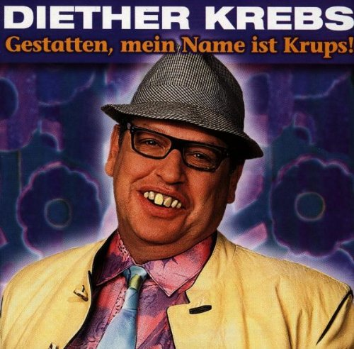 Price comparison product image Diether Krebs - Gestatten,  Mein Name Ist Krups! - WEA Records - 3984-20526-2
