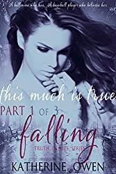 This Much Is True - Part 1 Falling: (Part 1 of 3) (English Edition)