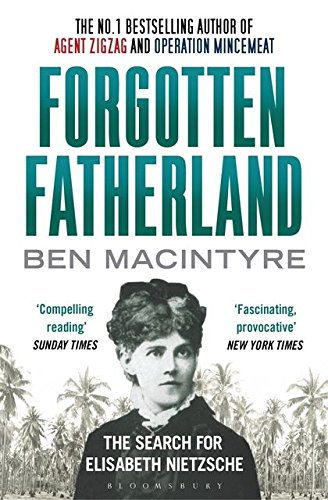 Book cover from Forgotten Fatherland: The search for Elisabeth Nietzsche by Ben Macintyre