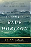 Beyond the Blue Horizon, Brian Fagan and Stephen Ingle, 1608190056