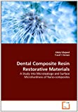 Dental Composite Resin Restorative Materials, Abdul Majeed and Yusuf I Osman, 3639279077