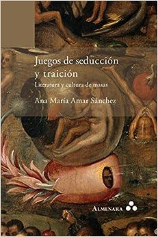 Book Juegos de seducción y traición. Literatura y cultura de masas (Spanish Edition)