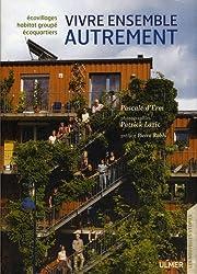 Vivre ensemble autrement : Ecovillages, écoquartiers, habitat groupé