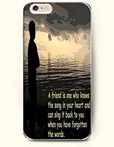 iPhone Case,OOFIT iPhone 6 (4.7) Hard Case **NEW** Case with the Design of A friend is one who knows the song in your heart and can sing it back to you when you have forgotten the words - Case for Apple iPhone iPhone 6 (4.7) (2014) Verizon, AT&T Sprint, T-mobile