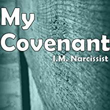 My Covenant: IMNarcEvil, Book 8 Audiobook by I.M. Narcissist Narrated by Gary Roelofs