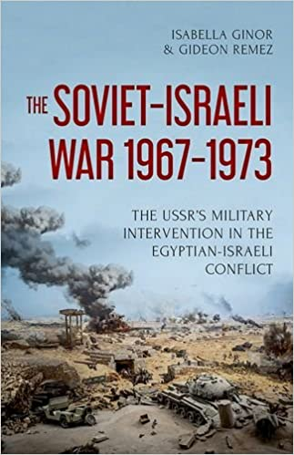 Risultati immagini per The Soviet-Israeli War, 1967-1973: The USSR's Military Intervention in the Egyptian-Israeli Conflict