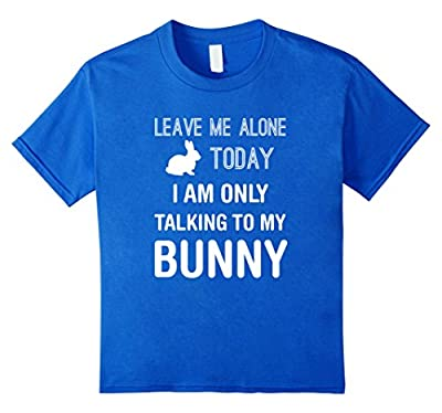 Talking Only To My Bunny - Funny Rabbit Lover Gifts T-Shirt
