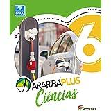 Araribá Plus. Ciências - 6º Ano