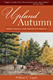 Upland Autumn, William G. Tapply, 160239783X