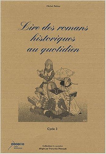 Lire Des Romans Historiques Au Quotidien Cycle 3