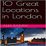 10 Great Locations in London | Alex Ramsy