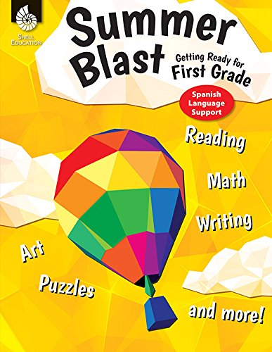 - Summer Blast: Getting Ready for First Grade (Spanish Support) Full-Color Workbook for Kids Ages 4-6 - with Reading, Writing, and Math Worksheets to ... Loss, includes Parent Tips (Spanish Edition)