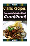 Clams Recipes : Most Amazing Recipes Ever Offered