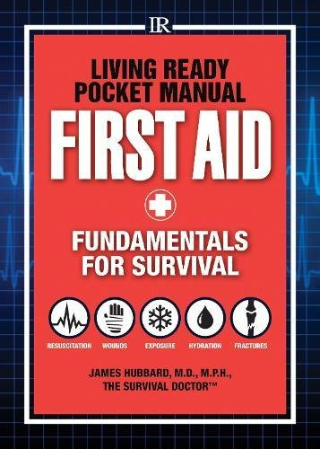 Living Ready Pocket Manual - First Aid: Fundamentals for Survival