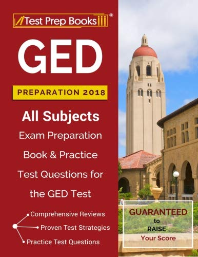 GED Preparation 2018 All Subjects: Exam Preparation Book & Practice