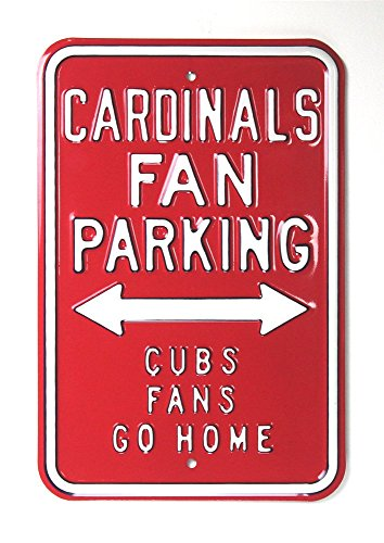 St. Louis Cardinals Officially Licensed Authentic Steel 12x18 Red Parking Sign - Cubs Fans Go Home - Home Authentic Steel Parking Sign