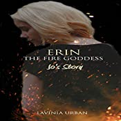 Jo's Story: Erin the Fire Goddess | Lavinia Urban