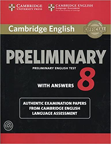 Cambridge English Preliminary 8 Student S Book Pack Student S Book With Answers And Audio Cds 2 Authentic Examination Papers From Cambridge English Language Assessment Pet Practice Tests Cambridge English Language Assessment 9781107675834