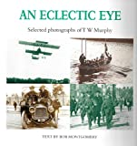 img - for An Eclectic Eye: Selected Photographs of T. W. Murphy book / textbook / text book