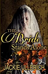 The Bride Stands Alone by Jackie Ullerich (2012-03-01)