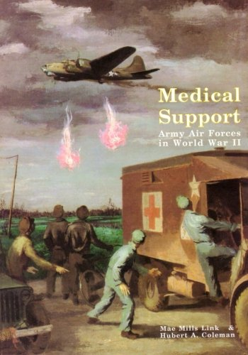 - Medical Support of the Army Air Forces in World War II (Part 1 of 2)