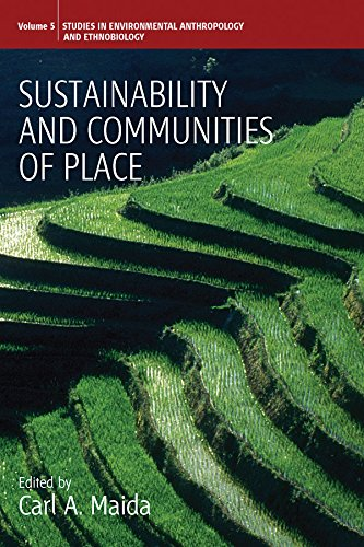 Sustainability and Communities of Place (Environmental Anthropology and Ethnobiology)